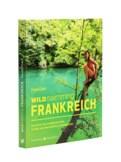 Wild Swimming Frankreich - Das Buch