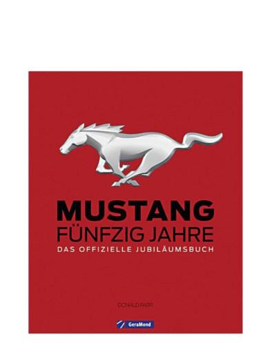 50 Jahre Ford Mustang - das Buch